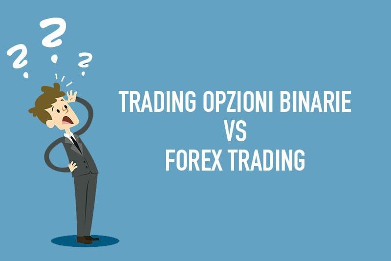 Confronto fra trading opzioni binarie e Forex Trading