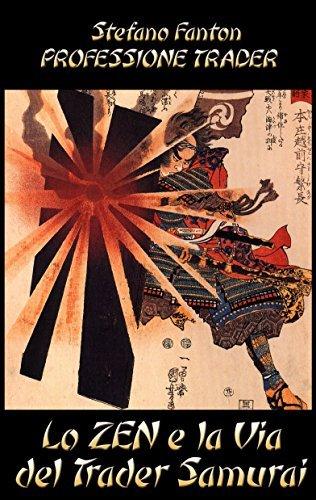 Lo Zen e la Via del Trader Samurai